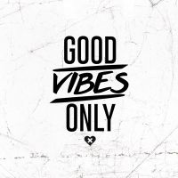 Good Vibes Only - wordporn