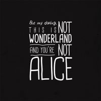 Not Alice - VISUAL STATEMENTS