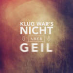 Klug war's nicht - VISUAL STATEMENTS
